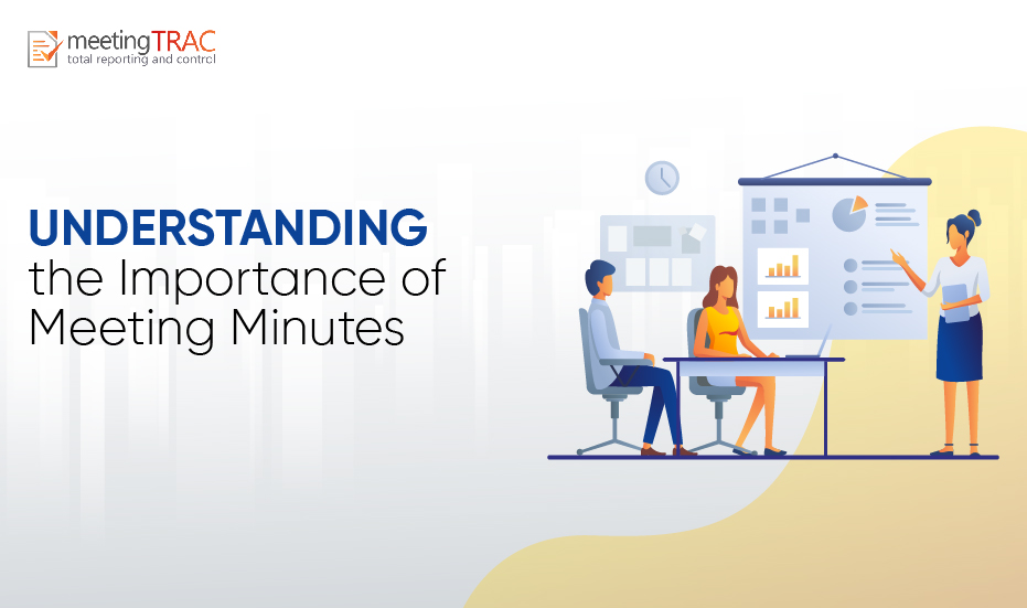 4 Reasons why Meeting Minutes are Important