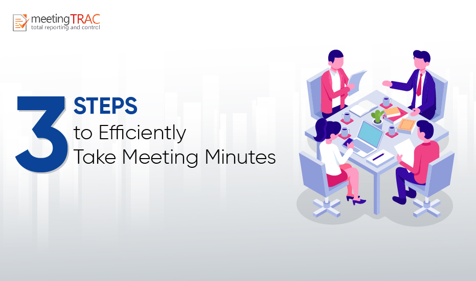 Three Steps to Record Meeting Minutes Effectively