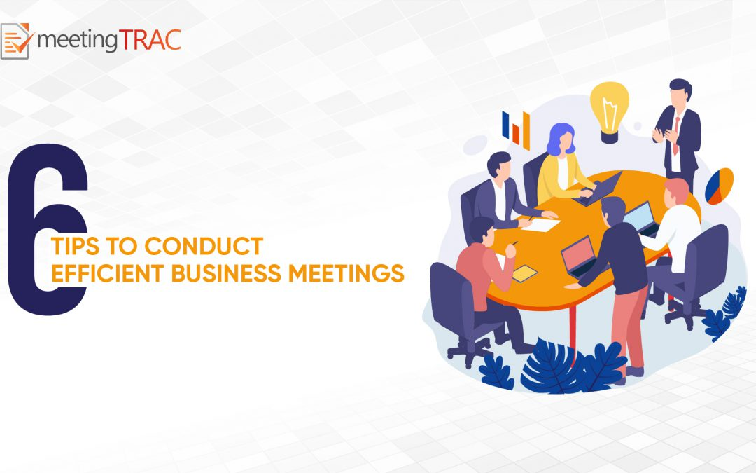 6 Ways to Hold Meetings that Lead to Meaningful Outcomes