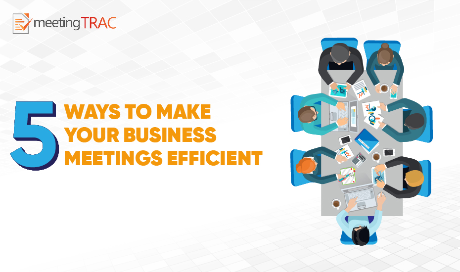 5 Tips to Running Efficient Business Meetings