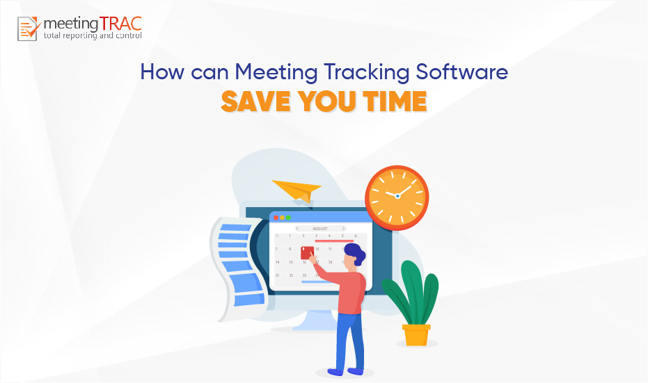 Four ways meeting tracking software can save you time