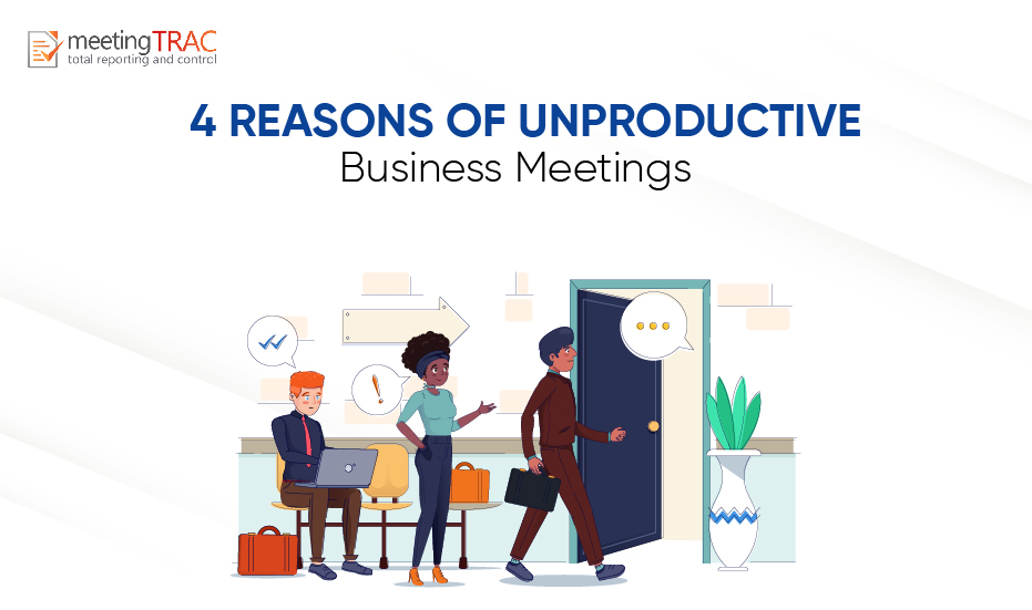 4 Reasons your Business Meetings are not Productive
