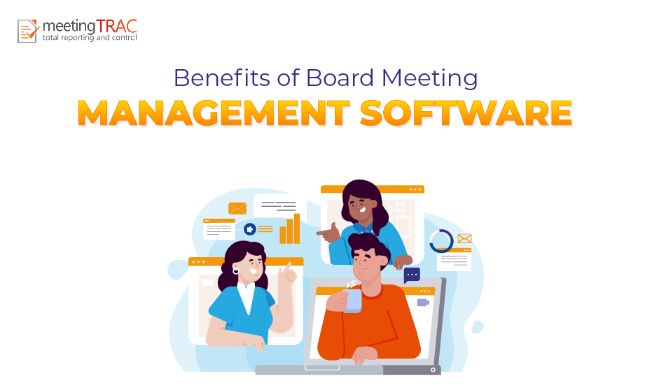 How can Board Meeting Management Software benefit your Organisation