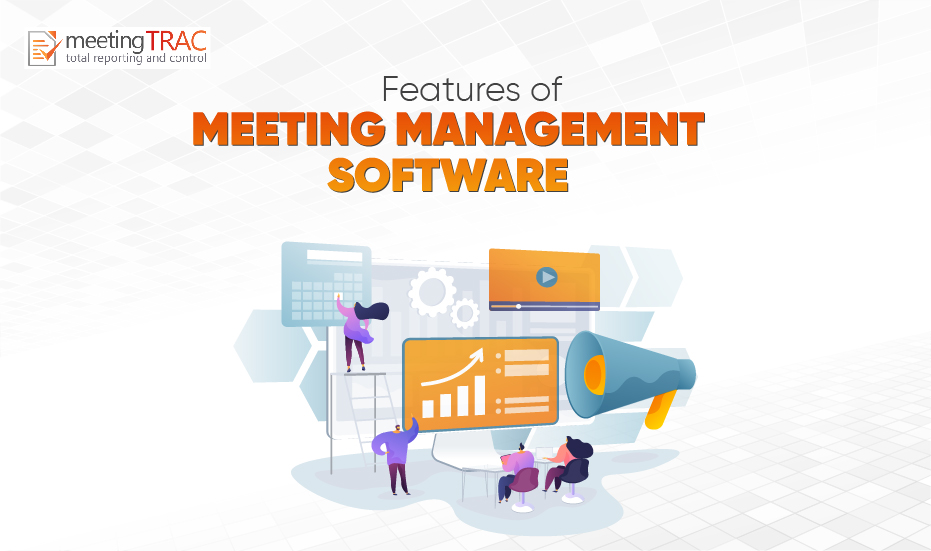 Features to look for in Reliable Meeting Management Software